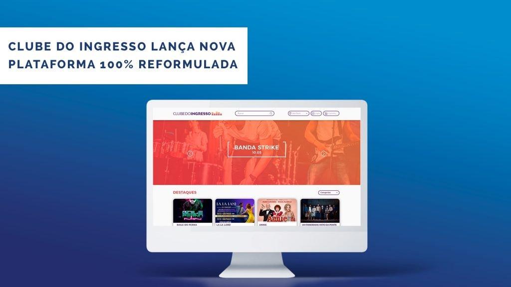 Clube do Ingresso Lança nova plataforma